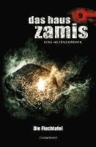 Das Haus Zamis 09 - Die Fluchtafel - Eine Hexenchronik.
