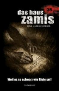 Das Haus Zamis 35 - Weil es so schwarz wie Blute sei - Eine Hexenchronik.