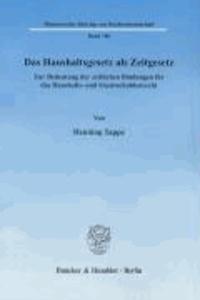 Das Haushaltsgesetz als Zeitgesetz - Zur Bedeutung der zeitlichen Bindungen für das Haushalts- und Staatsschuldenrecht.