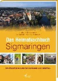 Das Heimatkochbuch Sigmaringen - Dreiländerküche zwischen Donaufels und Habermus.