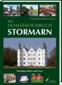 Das Heimatkochbuch Stormarn - Zwischen Alster und Trave.