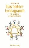 Das heitere Enneagramm - Eine verständliche und humorvolle Typenlehre.
