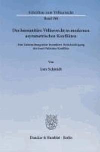 Das humanitäre Völkerrecht in modernen asymmetrischen Konflikten - Eine Untersuchung unter besonderer Berücksichtigung des Israel-Palästina-Konflikts.