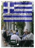 Das Kaffeeorakel von Hellas - Abenteuer, Alltag und Krise in Griechenland.