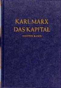Das Kapital 1. Kritik der politischen Ökonomie - Der Produktionsprozess des Kapitals.
