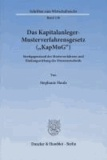 """Das Kapitalanleger-Musterverfahrensgesetz (""""KapMuG"""") - Streitgegenstand des Musterverfahrens und Bindungswirkung des Musterentscheids."""