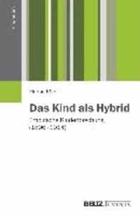 Das Kind als Hybrid - Empirische Kinderforschung (1896 - 1914).