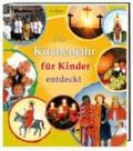 Das Kirchenjahr für Kinder entdeckt.