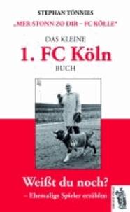"""Das kleine 1. FC Köln Buch - """"Mer stonn zo dir - FC Kölle"""" Ehemalige Spieler erzählen - Geschichten und Anekdoten."""
