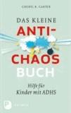 Das kleine Anti-Chaos-Buch - Hilfe für Kinder mit ADHS. Aus dem Amerikanischen von Christian Hermes.