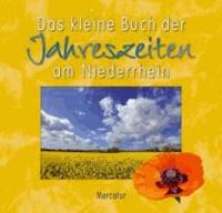 Das kleine Buch der Jahreszeiten am Niederrhein.