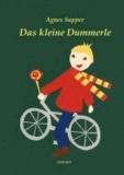 Das kleine Dummerle - Die Geschichte des kleinen Frieder Pfäffling und andere Erzählungen.