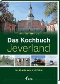 Das Kochbuch Jeverland - Von Muscheltorte und Püttbier.