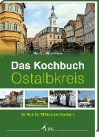 Das Kochbuch Ostalbkreis - Zu Tisch bei Tüftlern und Künstlern.