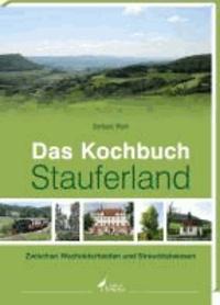 Das Kochbuch Stauferland - Zwischen Wacholderheiden und Streuobstwiesen.