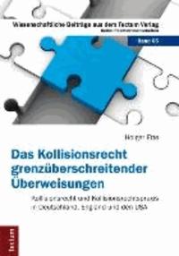 Das Kollisionsrecht grenzüberschreitender Überweisungen - Kollisionsrecht und Kollisionsrechtspraxis in Deutschland, England und den USA.