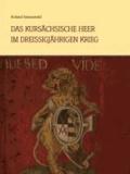Das kursächsische Heer im Dreißigjährigen Krieg - Band 1.