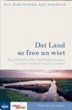 Das Land so free un wiet - Von Lüttenheid bis Appelbaumchaussee - 150 Jahre niederdeutsche Literatur.