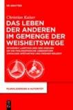 Das Leben der anderen im Gemenge der Weisheitswege - Diogenes Laertios und der Diskurs um die philosophische Lebensform zwischen Spätantike und Früher Neuzeit.