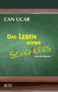 Das Leben eines Schülers - (fast) eine Biografie.