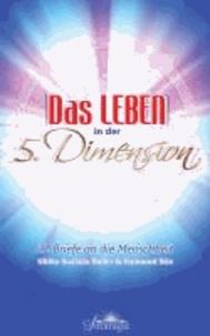 Das Leben in der Fünften Dimension - 21 Briefe an die Menschheit.