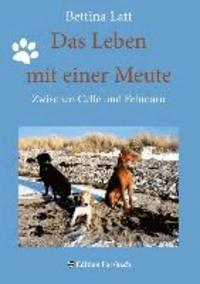 Das Leben mit einer Meute - Zwischen Celle und Fehmarn.