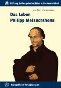 Das Leben Philipp Melanchthons.
