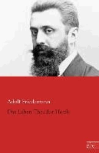 Das Leben Theodor Herzls.