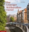 Das Leipziger Waldstraßenviertel - Straßen, Häuser und Bewohner.