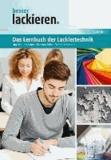 Das Lernbuch der Lackiertechnik - Grundlagen, Aufgaben und Prüfungsfragen für Verfahrensmechaniker/innen der Beschichtungstechnik.