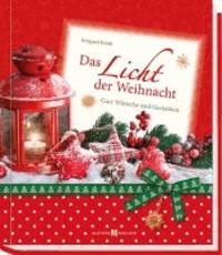 Das Licht der Weihnacht - Gute Wünsche und Gedanken.