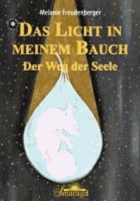 Das Licht in meinem Bauch - Der Weg der Seele.