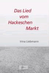 Das Lied vom Hackeschen Markt - Drei politische Poeme.