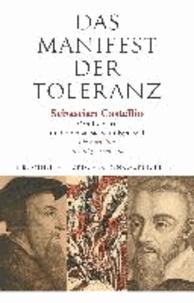 Das Manifest der Toleranz - Sebastian Castellio: Von Ketzern und ob man sie verfolgen soll / Stefan Zweig: Castellio gegen Calvin..