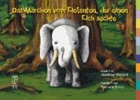 Das Märchen vom Elefanten, der einen Elch suchte.