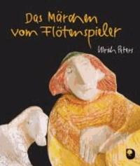 Das Märchen vom Flötenspieler.