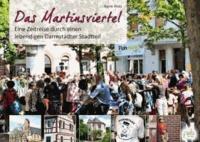 Das Martinsviertel - Eine Zeitreise durch einen lebendigen Darmstädter Stadtteil.