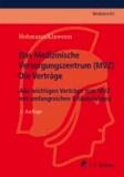 Das Medizinische Versorgungszentrum (MVZ) - Die Verträge - Alle wichtigen Verträge zum MVZ mit umfangreichen Erläuterungen.