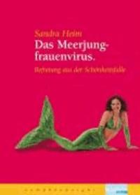 Das Meerjungfrauenvirus - Befreiung aus der Schönheitsfalle.