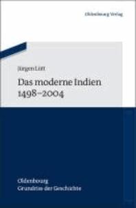 Das moderne Indien 1498 bis 2004.