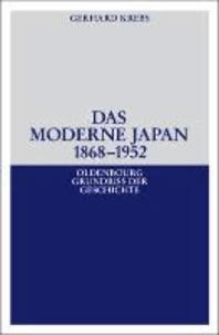 Das moderne Japan 1868-1952 - Von der Meiji-Restauration bis zum Vertrag von San Francisco.