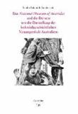 Das National Museum of Australia und die Debatte um die Darstellung der kolonialgeschichtlichen Vergangenheit Australiens.