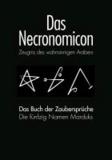 Das Necronomicon und Das Necronomicon-Buch der Zaubersprüche - Zeugnis des Wahnsinnigen Arabers.