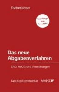 Das neue Abgabenverfahren - BAO, AVOG und Verordnungen.