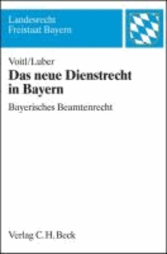 Das neue Dienstrecht in Bayern - Bayerisches Beamtenrecht.