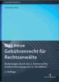 Das neue Gebührenrecht für Rechtsanwälte - Änderungen durch das 2. Kostenrechtsmodernisierungsgesetz (2. KostRMoG).