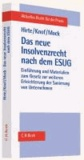 Das neue Insolvenzrecht nach dem ESUG - Einführung und Materialien zum Gesetz zur weiteren Erleichterung der Sanierung von Unternehmen.