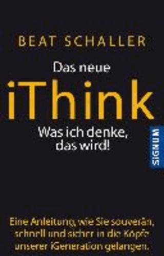 Das neue iThink - Was ich denke, das wird!.