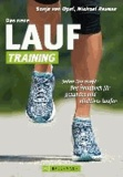 Das neue Lauf-Training - Jeden Tag topfit: Das Handbuch für gesundes und effektives Laufen.