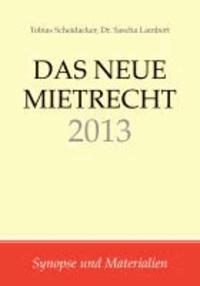 Das neue Mietrecht 2013 - Synopse und Materialien.